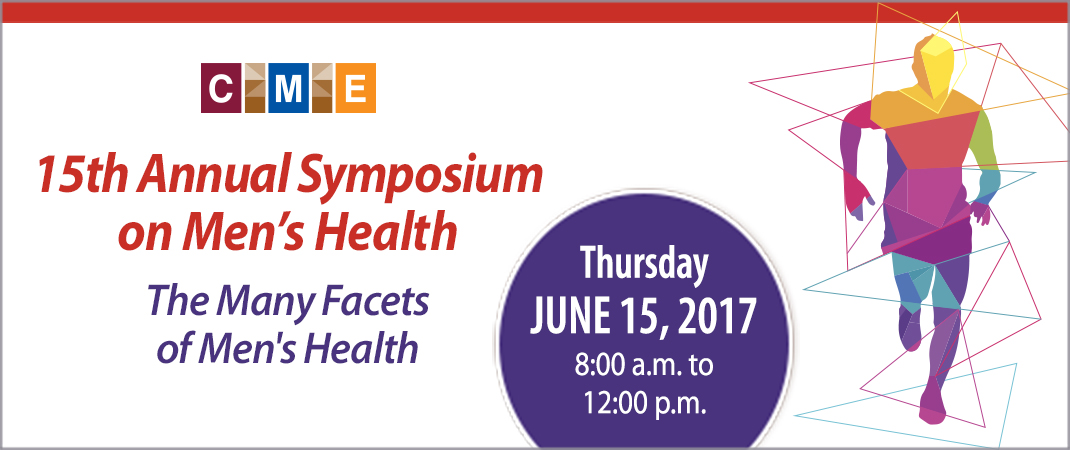 The Many Facets of Men's Health: Clinical Conversations Impacting Your Patients  June 15, 2017